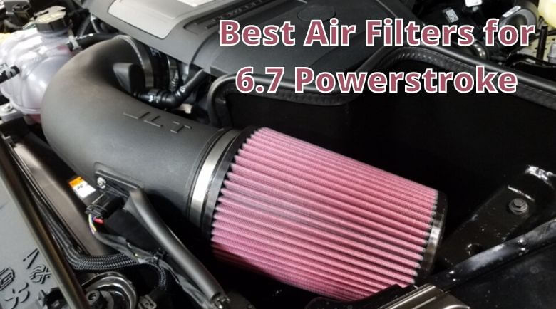 Best Air Filters for 6.7 Powerstroke
