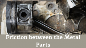 Friction between the Metal Parts