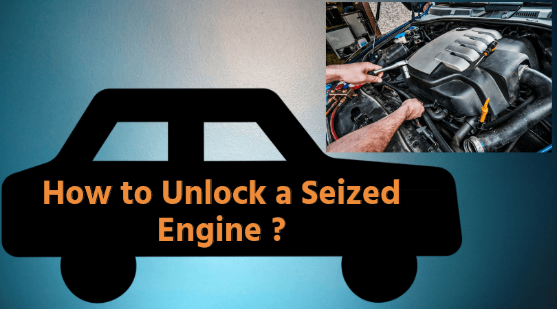 Photo of How to Unlock a Seized Engine – Simple Tips by Expert