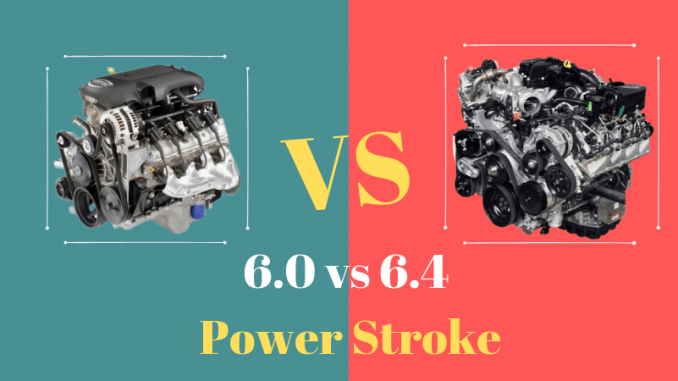 6.0 vs 6.4 power stroke