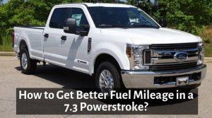 fuel mileage in a 7.3 power stroke
