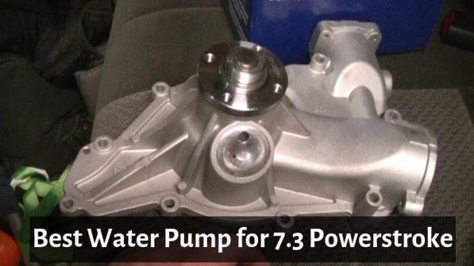 Best Water Pump for 7.3 Powerstroke