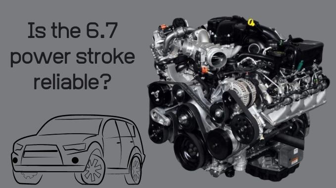 Is the 6.7 power stroke reliable
