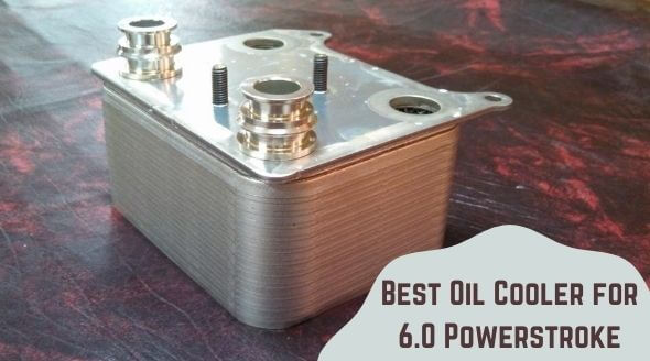 Best Oil Cooler for 6.0 Powerstroke