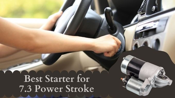 Best starter for 7.3 power stroke
