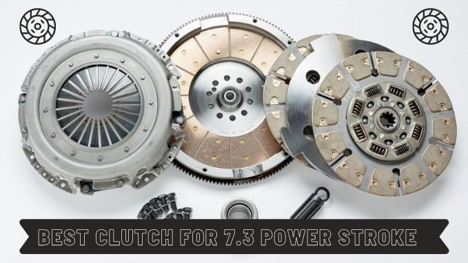 Best clutch for 7.3 power stroke