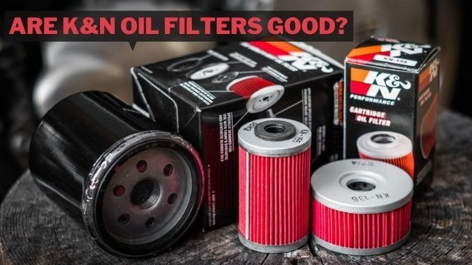 Are K&N oil filters good?