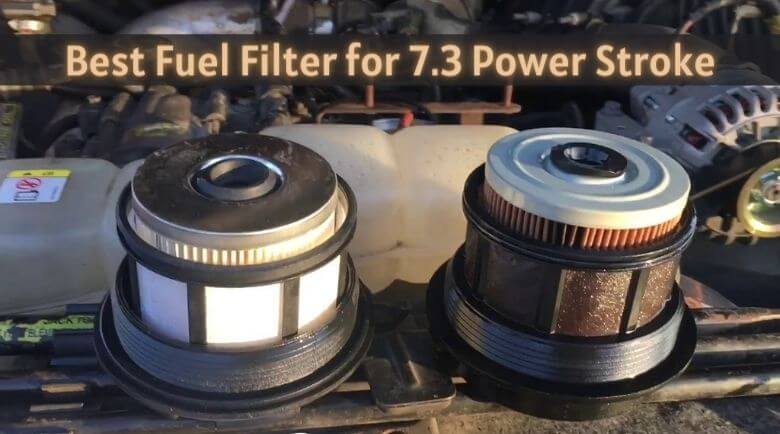 Best Fuel Filter for 7.3 Power Stroke