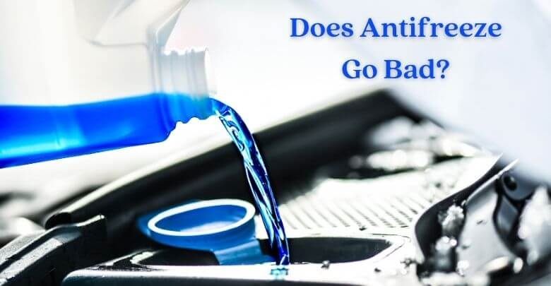 Does Antifreeze Go Bad_