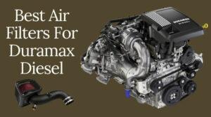 Best Air Filters For Duramax Diesel