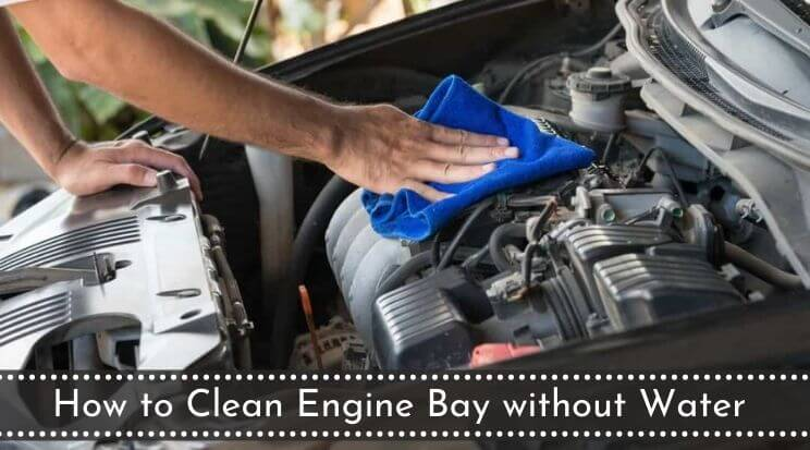 How to clean engine bay without water